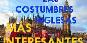 las costumbres inglesas mas interesantes
